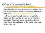 cv as a quantitative tool8