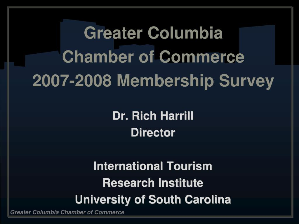 greater columbia chamber of commerce 2007 2008 membership survey l.