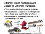 different static analyzers are used for different purposes