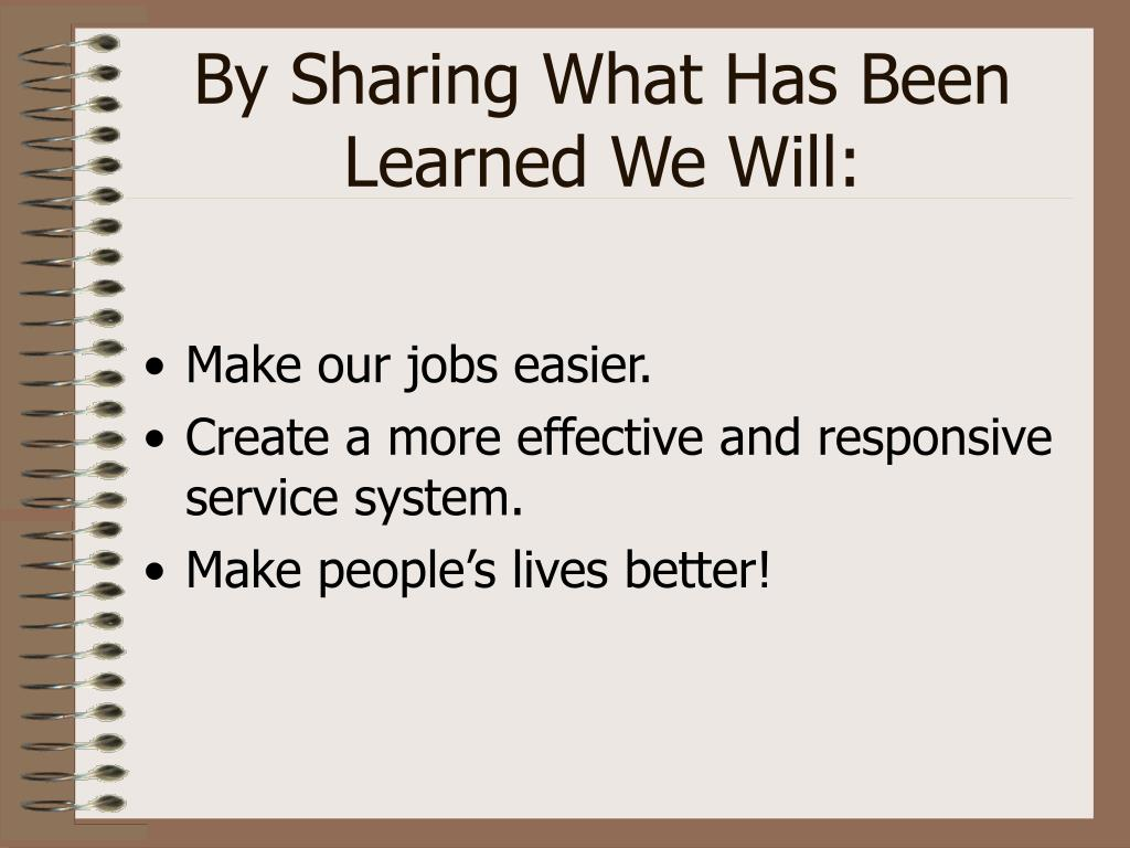 By Sharing What Has Been Learned We Will: