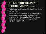 collector training requirements cont d