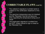 correctable flaws cont d