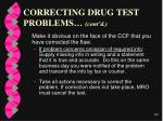 correcting drug test problems cont d
