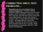 correcting drug test problems