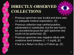 directly observed collections