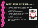 drug test refusal cont d