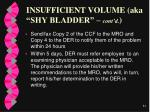 insufficient volume aka shy bladder cont d84