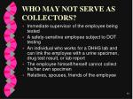 who may not serve as collectors