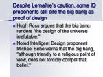 despite lema tre s caution some id proponents still cite the big bang as proof of design