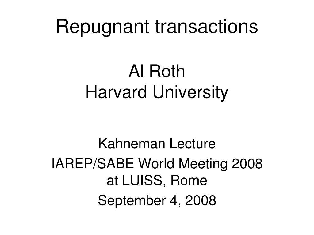 repugnant transactions al roth harvard university l.