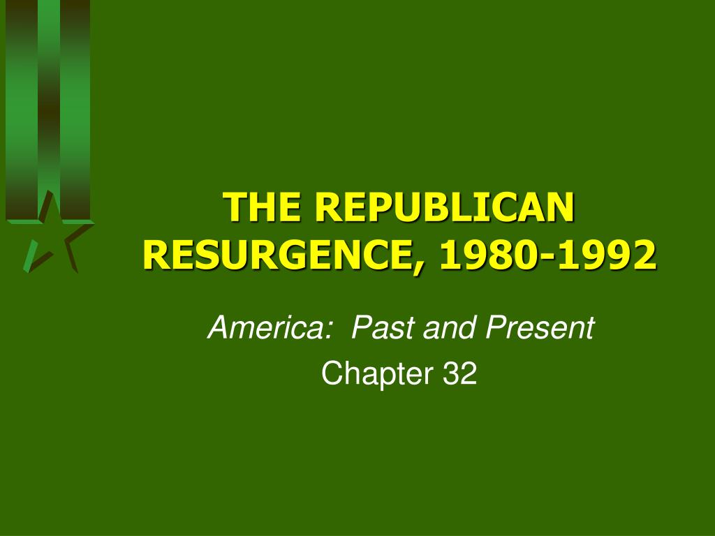 the republican resurgence 1980 1992 l.