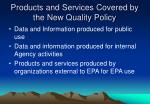 products and services covered by the new quality policy