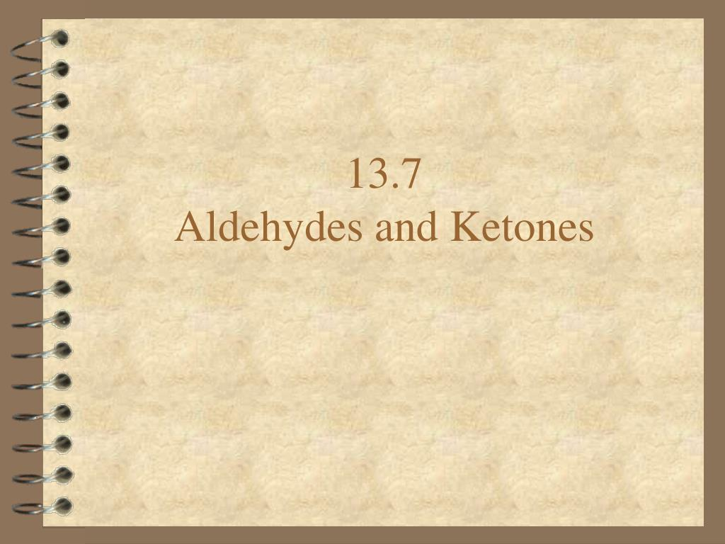 13 7 aldehydes and ketones l.