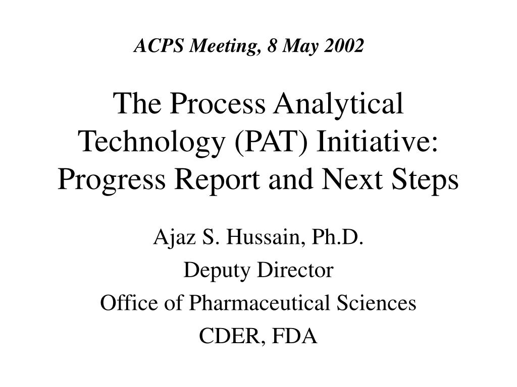 the process analytical technology pat initiative progress report and next steps l.