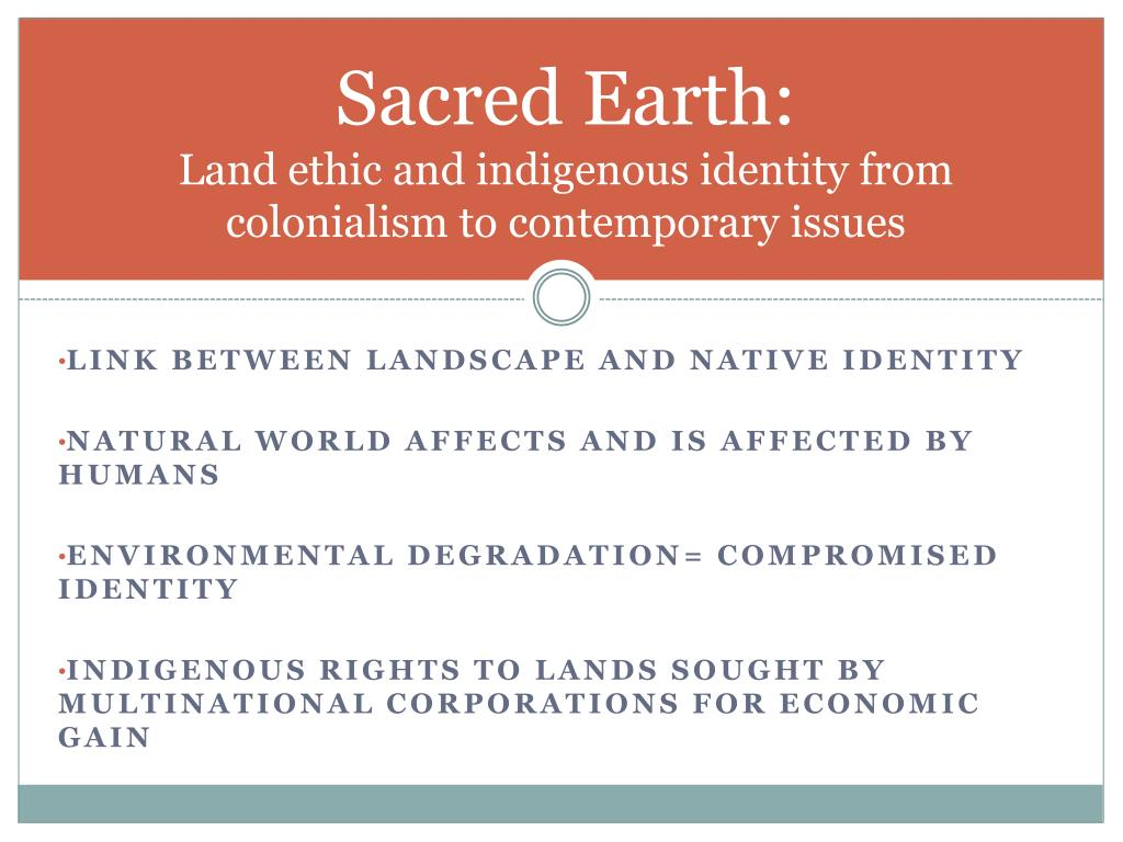 sacred earth land ethic and indigenous identity from colonialism to contemporary issues l.