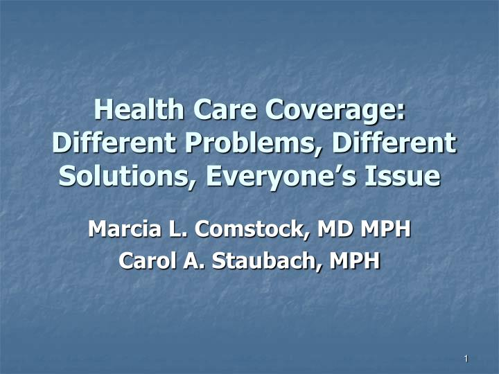 health care coverage different problems different solutions everyone s issue n.