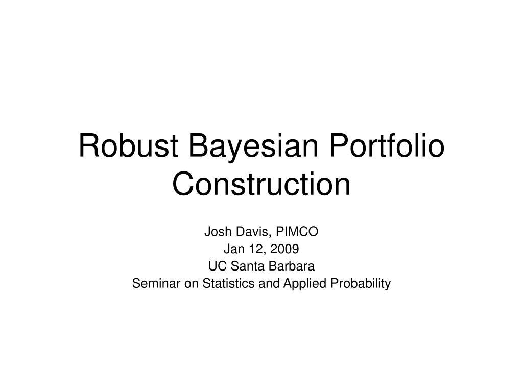robust bayesian portfolio construction l.