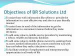objectives of br solutions ltd
