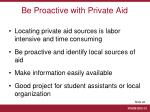 be proactive with private aid