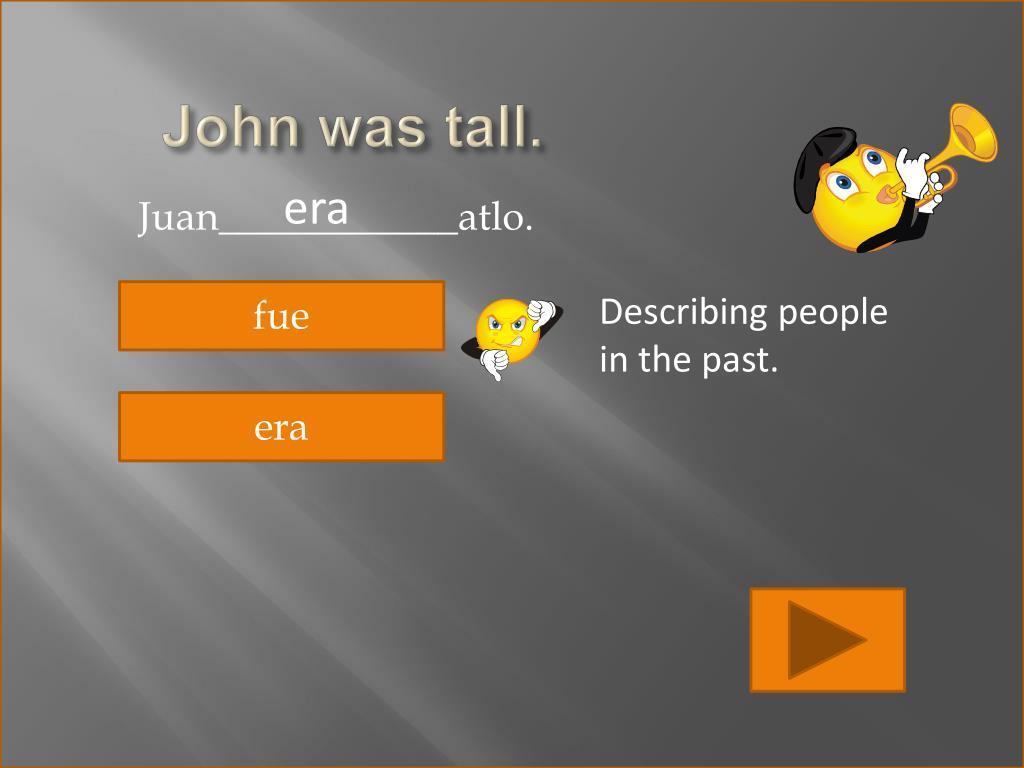 John was tall.