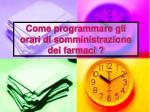 come programmare gli orari di somministrazione dei farmaci