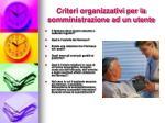 criteri organizzativi per la somministrazione ad un utente