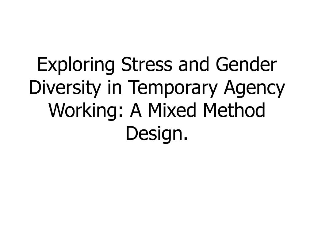 exploring stress and gender diversity in temporary agency working a mixed method design l.