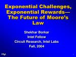 exponential challenges exponential rewards the future of moore s law