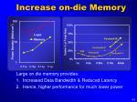 increase on die memory