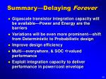 summary delaying forever