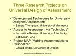 three research projects on universal design of assessment
