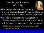 jean jacques rousseau 1712 78