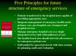 five principles for future structure of emergency services