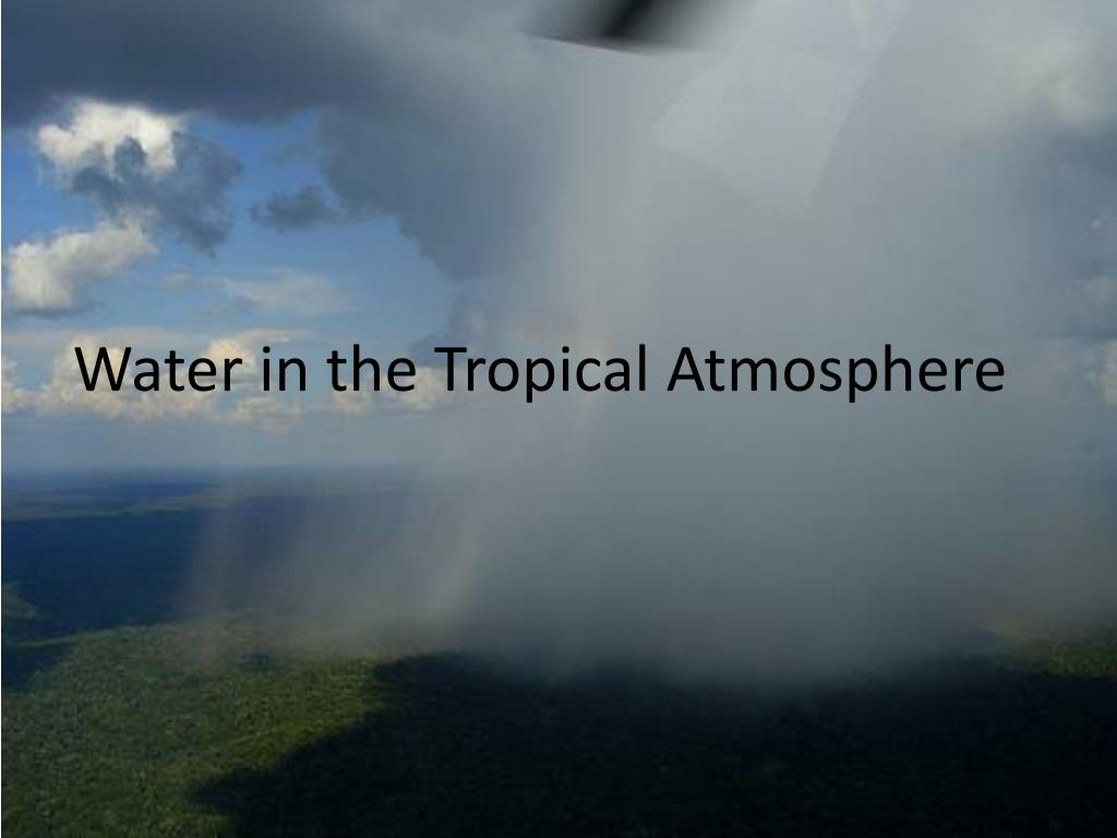 water in the tropical atmosphere l.
