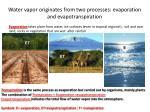 water vapor originates from two processes evaporation and evapotranspiration