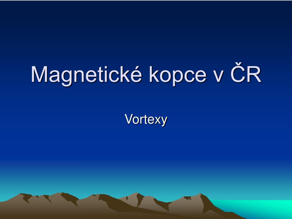 magnetick kopce v r l.