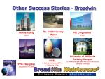 other success stories broadwin