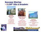 success stories i lon 100s broadwin