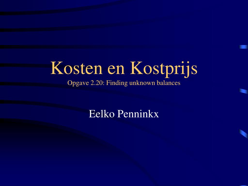 kosten en kostprijs opgave 2 20 finding unknown balances l.