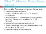 what to observe paper based testing