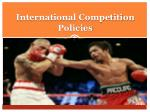 international competition policies