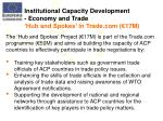 institutional capacity development economy and trade hub and spokes in trade com 17m