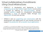 virtual multidisciplinary environments using cloud infrastructures