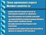 these agreements require member countries to