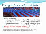energy to process bottled water