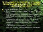 development of the revolutionary environment and anticolonialism under french rule