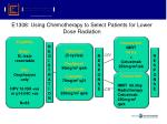 e1308 using chemotherapy to select patients for lower dose radiation