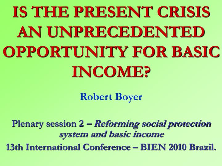 is the present crisis an unprecedented opportunity for basic income n.