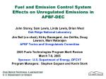 fuel and emission control system effects on unregulated emissions in apbf dec