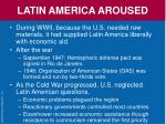 latin america aroused